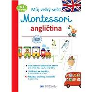 Můj velký sešit Montessori angličtina: Od 3 do 6 let - Kniha