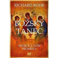Božský tanec: Trojice a vaše proměna - Kniha