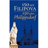 150 let Filipova/150 Jahre Philippsdorf - Kniha