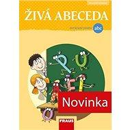 Živá abeceda pro nevázané písmo: nová generace - Kniha