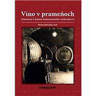 Víno v prameňoch: Dokumenty k dejinám malokarpatského vinohradníctva - Kniha