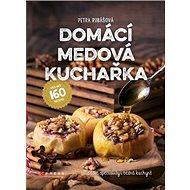 Domácí medová kuchařka - Kniha