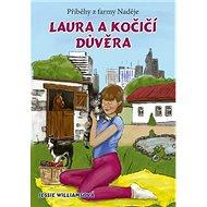 Laura a kočičí důvěra: Příběhy z farmy Naděje - Kniha