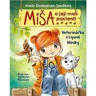 Míša a její malí pacienti Veterinářka z Lipové kliniky - Kniha