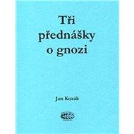 Tři přednášky o gnozi - Kniha