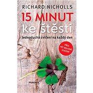 15 minut ke štěstí: Jednoduchá cvičení na každý den - Kniha
