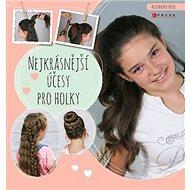 Nejkrásnější účesy pro holky - Kniha