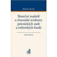 Skuteční majitelé a vlastnické struktury právnických osob a svěřenských fondů: Rozkrývání, evidence  - Kniha