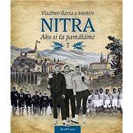 Nitra: Ako si ťa pamätáme 3 - Kniha