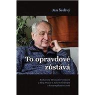 To opravdové zůstává: Rozhovory Denisy Červenkové a Elvy Frouze s Janem Šedivým o kontemplativní ces