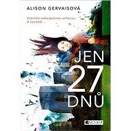Jen 27 dnů - Kniha