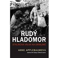 Rudý hladomor: Stalinova válka proti Ukrajině - Kniha