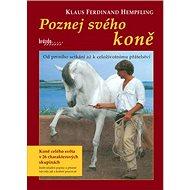 Poznej svého koně: Od prvního setkání až k celoživotnímu přátelství - Kniha