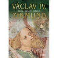 Václav IV. a  Zikmund