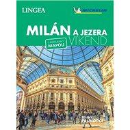 Milán a jezera Víkend: s rozkládací mapou - Kniha