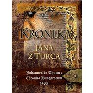 Kronika Jána z Turca - Kniha