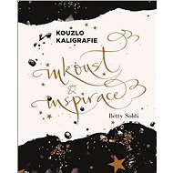 Kouzlo kaligrafie Inkoust a inspirace - Kniha