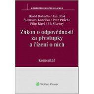 Zákon o odpovědnosti za přestupky a řízení o nich: Komentář (250/2016 Sb.) - Kniha