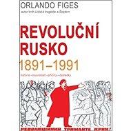 Revoluční Rusko 1891-1991 - Kniha