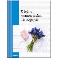 K tvým narozeninám vše nejlepší - Kniha