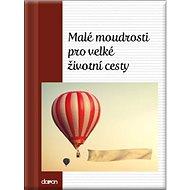 Malé moudrosti pro velké životní cesty - Kniha