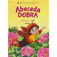Abeceda dobra: Encyklopédia pre šikovné deti - Kniha