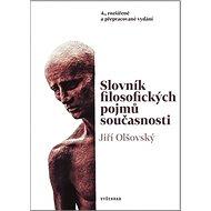 Slovník filosofických pojmů současnosti: 4. rozšířené a přepracované vydánání - Kniha