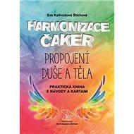 Harmonizace čaker: Propojení duše a těla - Kniha