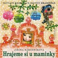 Hrajeme si u maminky: Součástí knihy je CD skupiny Hradišťan - Kniha