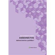 Daňovníctvo: daňová teória a politika I - Kniha