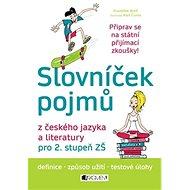 Slovníček pojmů z českého jazyka a literatury: pro 2. stupeň ZŠ - Kniha