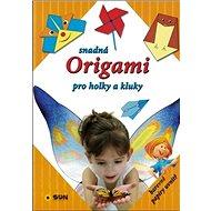 Snadná Origami pro holky a kluky - Kniha