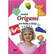 Snadná Origami pro hoky a kluky - Kniha
