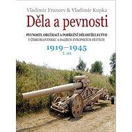 Děla a pevnosti 1919-1945: 2. díl