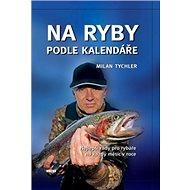 Na ryby podle kalendáře - Kniha