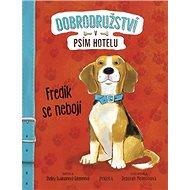 Fredík se nebojí: Dobrodružství v psím hotelu - Kniha