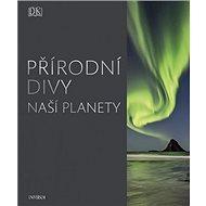 Přírodní divy naší planety - Kniha