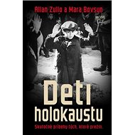 Deti holokaustu: Skutočné príbehy tých, ktoré prežili