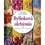 Bylinková alchýmia: liečivých rastlín a korenín - Kniha