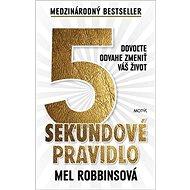 5 sekundové pravidlo: Dovoľte odvahe zmeniť váš život - Kniha