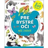 Pre bystré oči Naše zvieratá - Kniha
