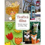 Tvořivá dílna: Celoroční inspirace pro kluky a holky - Kniha