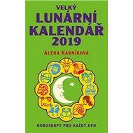 Velký lunární kalendář 2019: Horoskopy pro každý den - Kniha