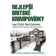Nejlepší britské krimipovídky: Lee Child, Meil Gaiman a dalších čtyřicet pečlivě vybraných autorů - Kniha