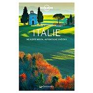 Itálie: Nejlepší místa, autentické zážitky - Kniha