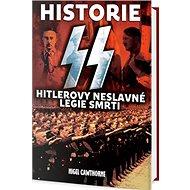 Historie SS: Hitlerovy neslavné legie smrti - Kniha