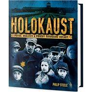 Holokaust: Původ, události a příběhy mimořádné odvahy - Kniha