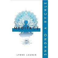 Meditace snadno a rychle - Kniha