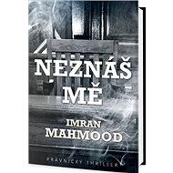 Neznáš mě: Právnický thriller - Kniha