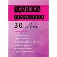 Kniha Tvárová gymnastika + CD - Kniha